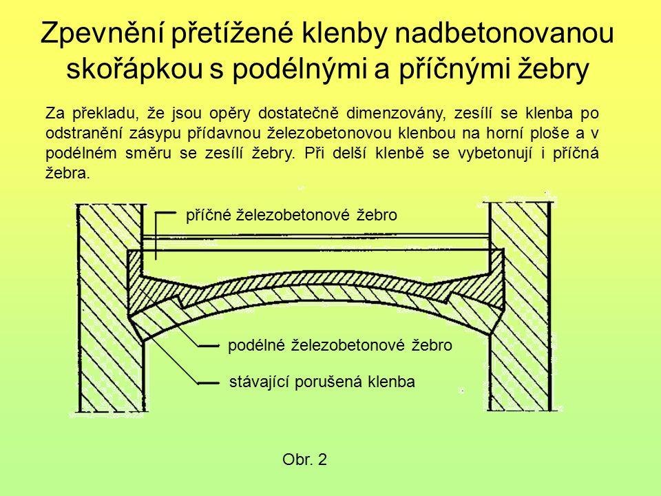Zpevnění přetížené klenby nadbetonovanou skořápkou s podélnými a příčnými žebry