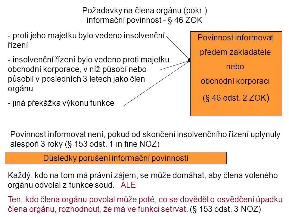 Požadavky na člena orgánu (pokr.) informační povinnost - § 46 ZOK