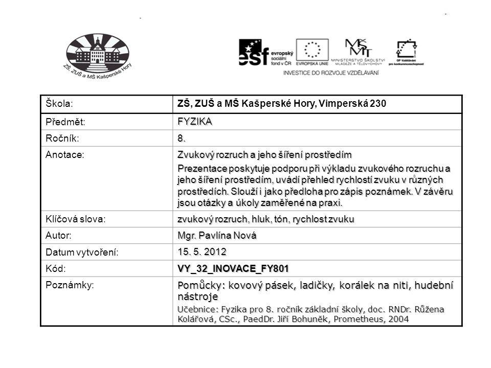 ZŠ, ZUŠ a MŠ Kašperské Hory, Vimperská 230 Předmět: FYZIKA Ročník: 8.
