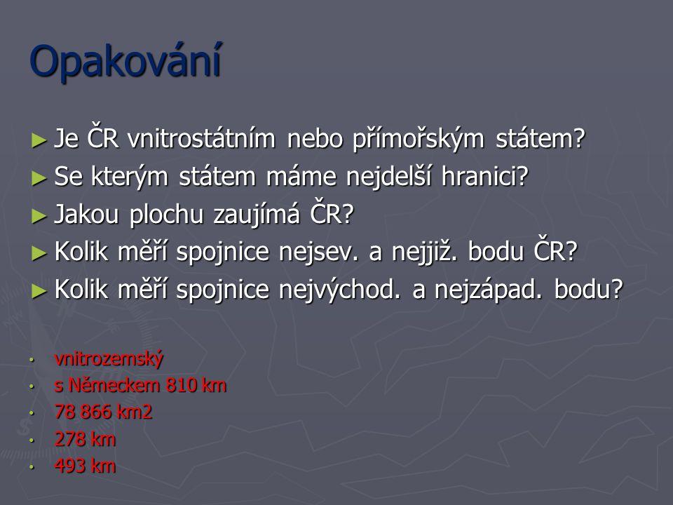 Opakování Je ČR vnitrostátním nebo přímořským státem
