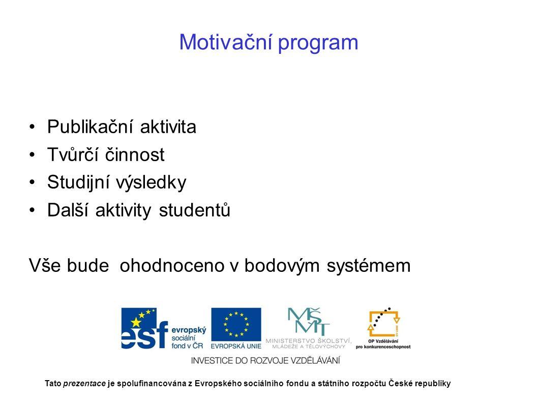 Motivační program Publikační aktivita Tvůrčí činnost Studijní výsledky