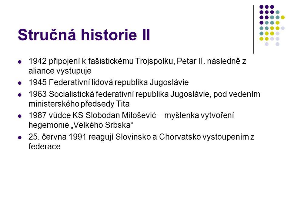 Stručná historie II 1942 připojení k fašistickému Trojspolku, Petar II. následně z aliance vystupuje.