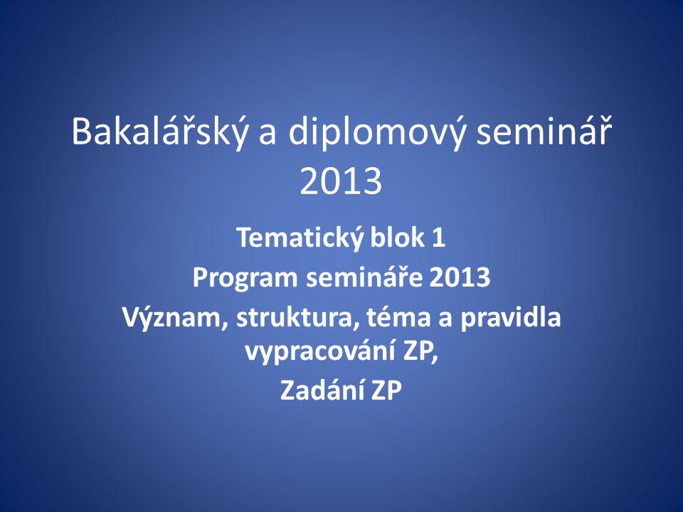 Bakalářský a diplomový seminář 2013