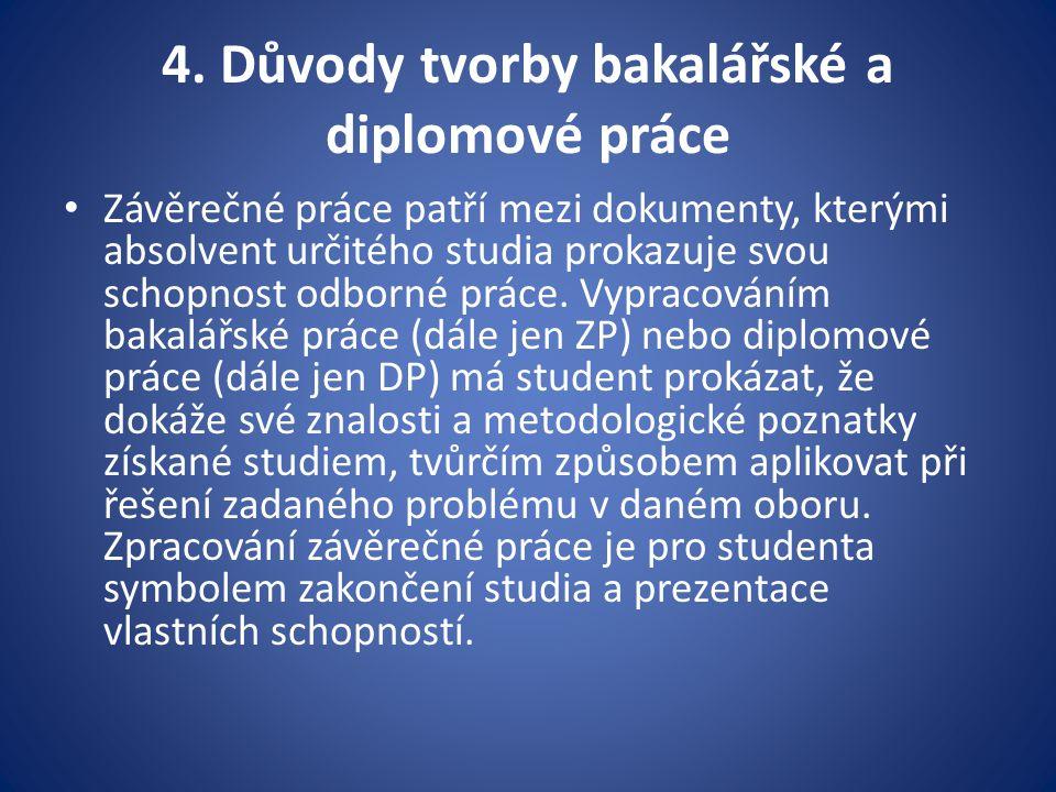 4. Důvody tvorby bakalářské a diplomové práce