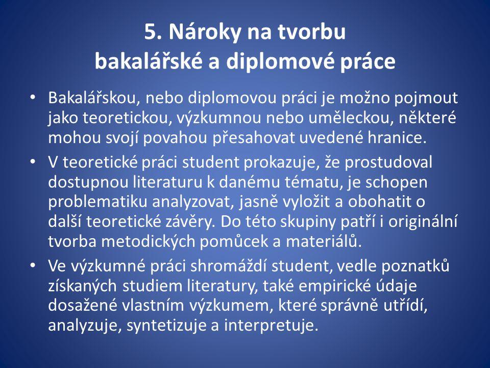 5. Nároky na tvorbu bakalářské a diplomové práce