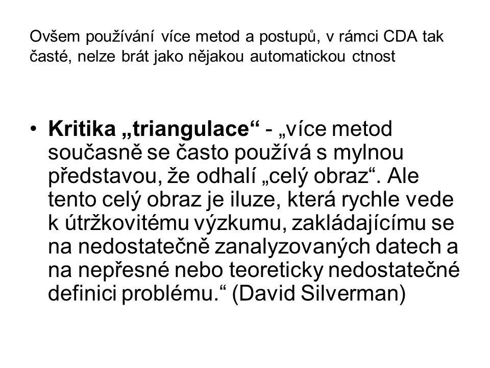Ovšem používání více metod a postupů, v rámci CDA tak časté, nelze brát jako nějakou automatickou ctnost