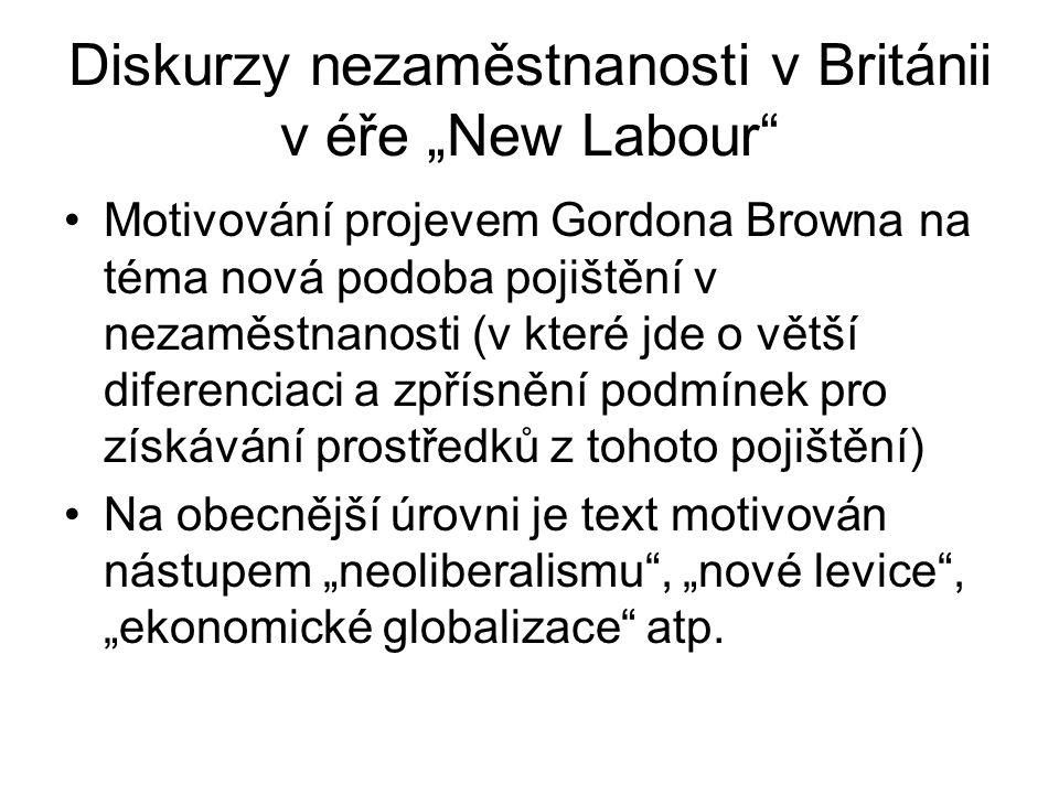 """Diskurzy nezaměstnanosti v Británii v éře """"New Labour"""