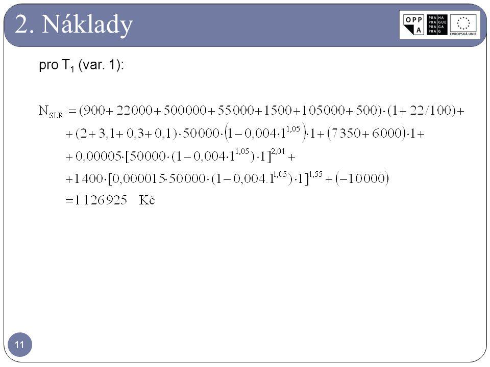 2. Náklady pro T1 (var. 1):