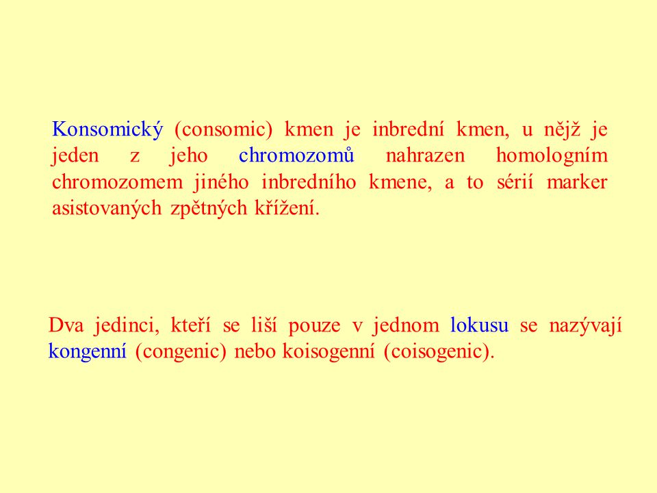 Konsomický (consomic) kmen je inbrední kmen, u nějž je jeden z jeho chromozomů nahrazen homologním chromozomem jiného inbredního kmene, a to sérií marker asistovaných zpětných křížení.