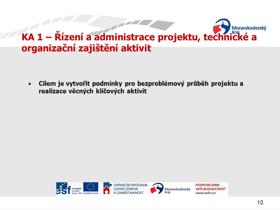 KA 1 – Řízení a administrace projektu, technické a organizační zajištění aktivit