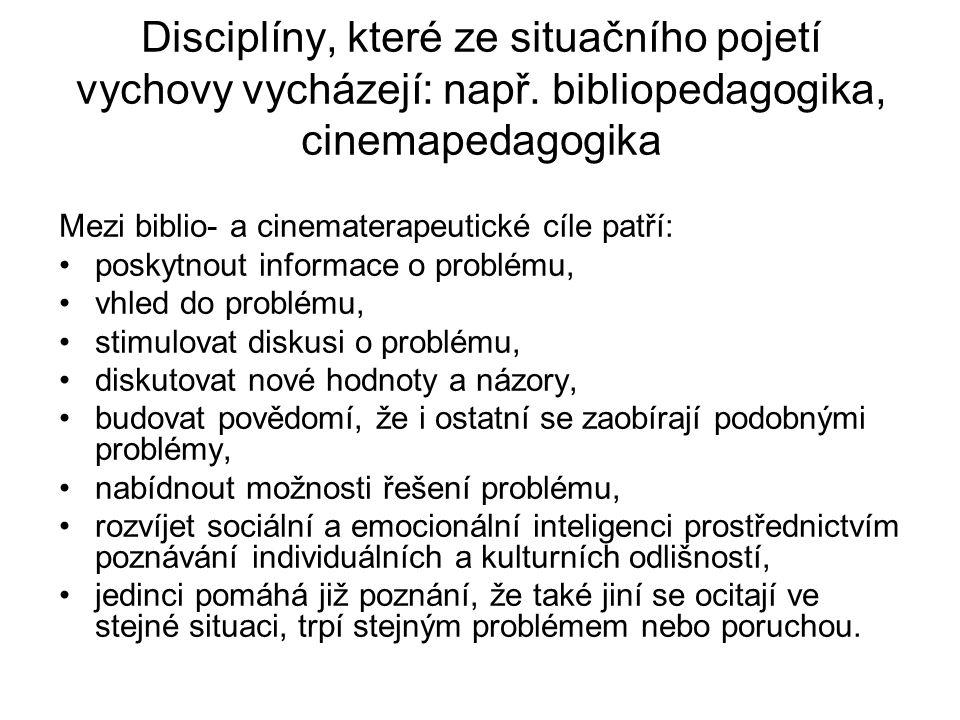 Disciplíny, které ze situačního pojetí vychovy vycházejí: např