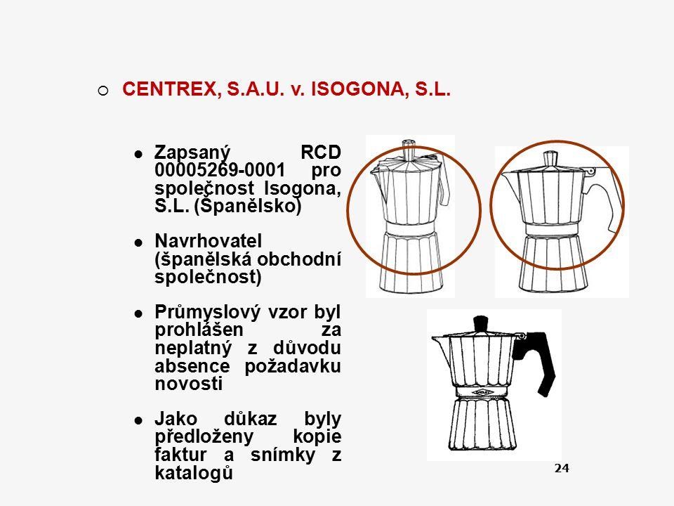 CENTREX, S.A.U. v. ISOGONA, S.L.