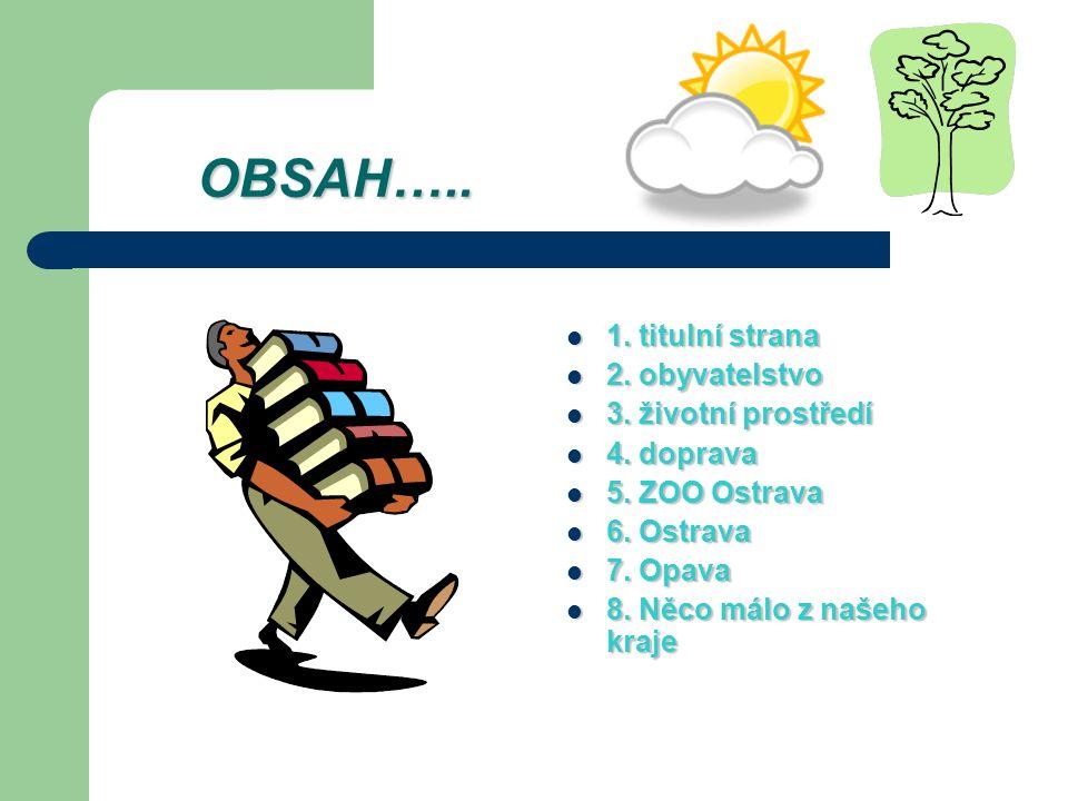 OBSAH….. 1. titulní strana 2. obyvatelstvo 3. životní prostředí