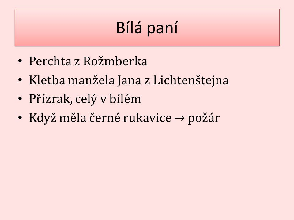 Bílá paní Perchta z Rožmberka Kletba manžela Jana z Lichtenštejna
