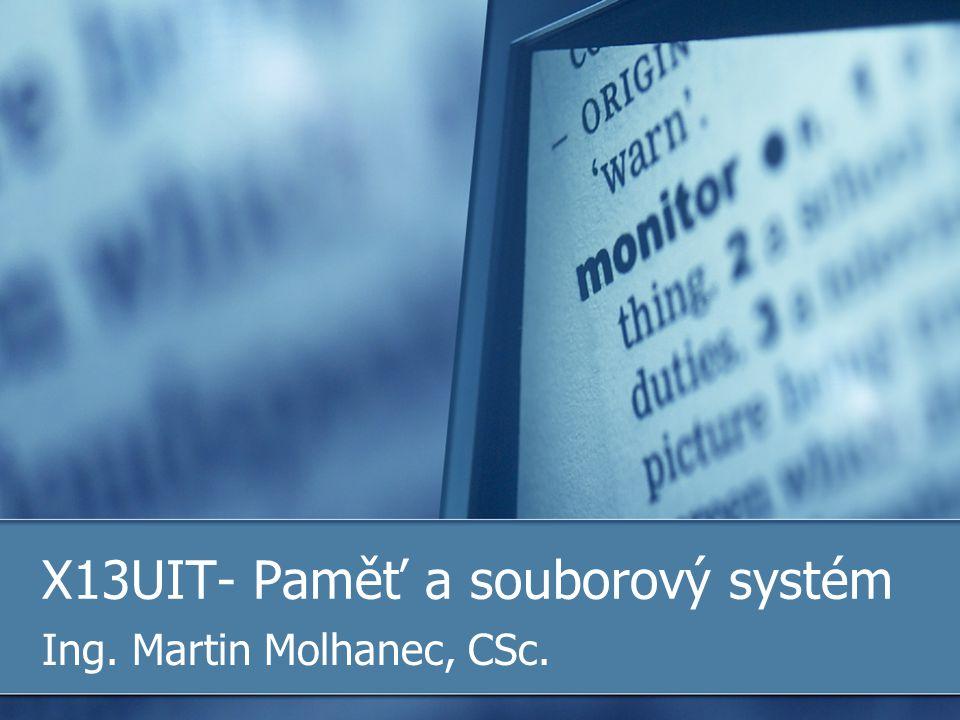X13UIT- Paměť a souborový systém