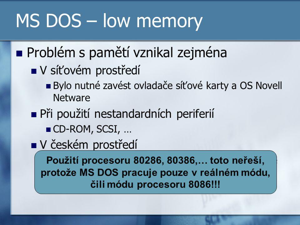 MS DOS – low memory Problém s pamětí vznikal zejména