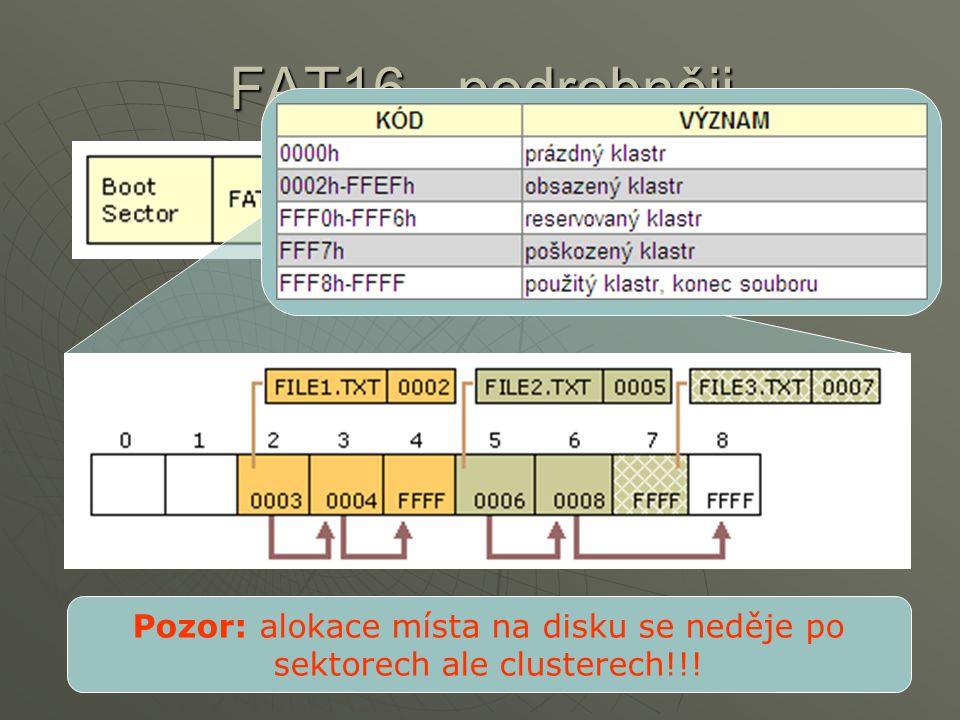Pozor: alokace místa na disku se neděje po sektorech ale clusterech!!!