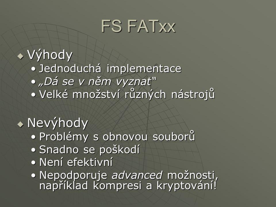 """FS FATxx Výhody Nevýhody Jednoduchá implementace """"Dá se v něm vyznat"""