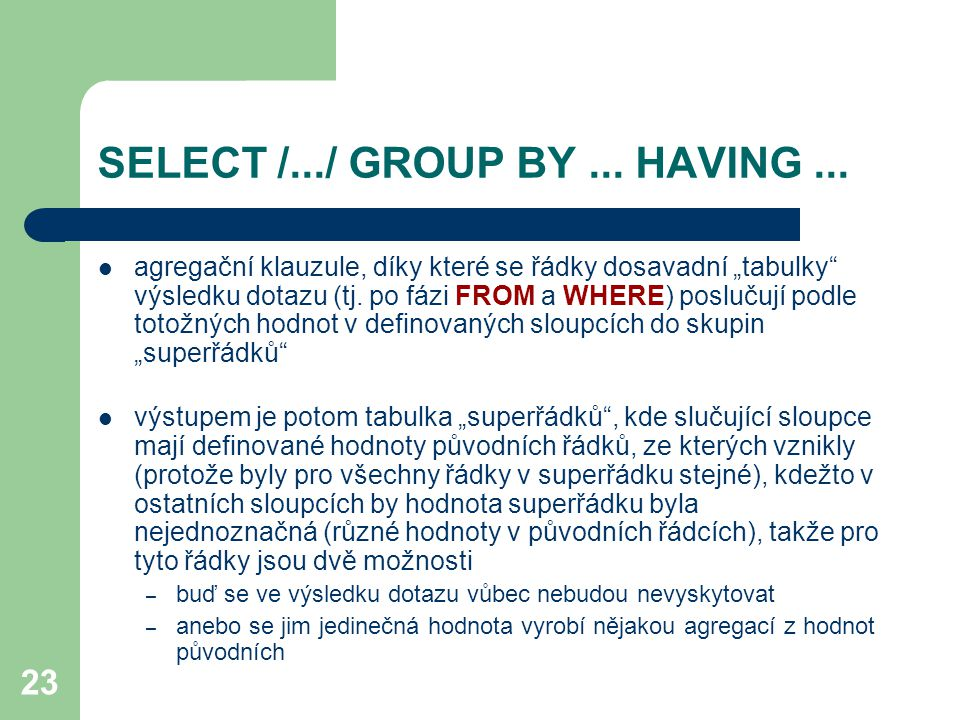 SELECT /.../ GROUP BY ... HAVING ...