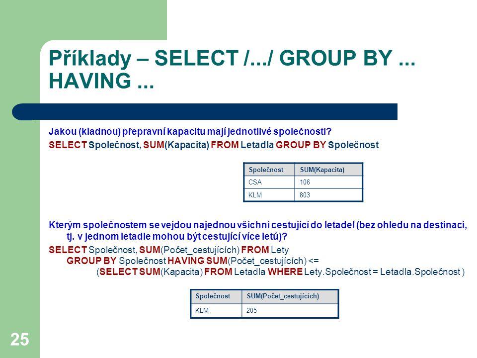 Příklady – SELECT /.../ GROUP BY ... HAVING ...