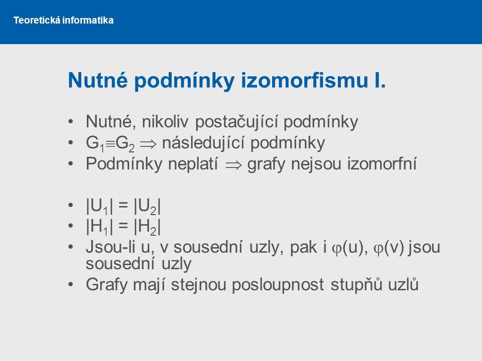 Nutné podmínky izomorfismu I.