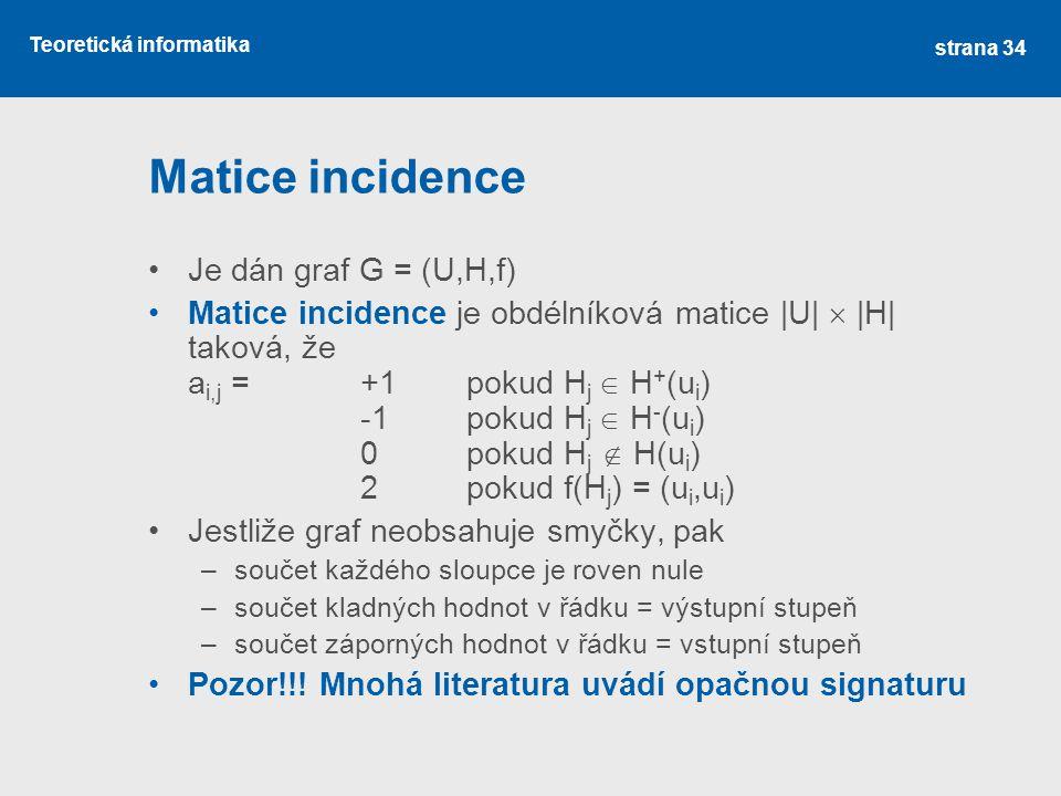Matice incidence Je dán graf G = (U,H,f)