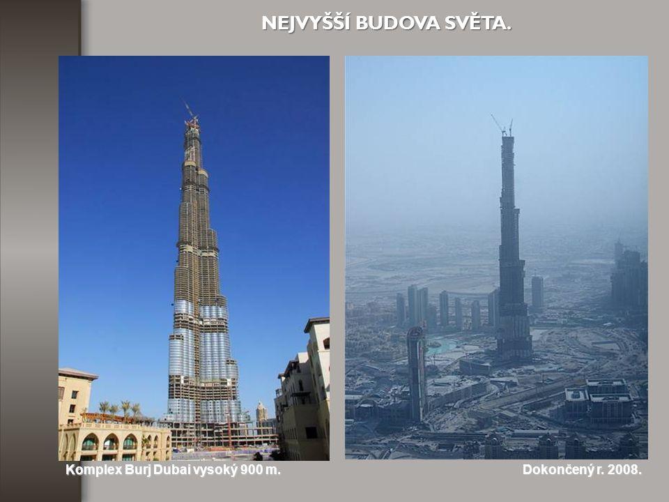 NEJVYŠŠÍ BUDOVA SVĚTA. Komplex Burj Dubai vysoký 900 m.