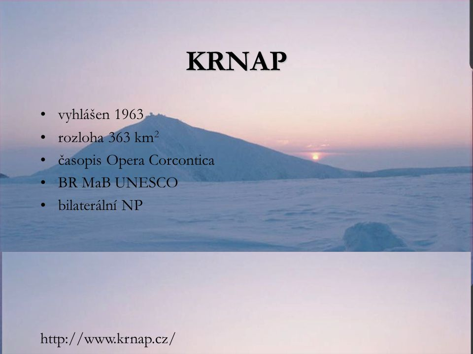 KRNAP vyhlášen 1963 rozloha 363 km2 časopis Opera Corcontica