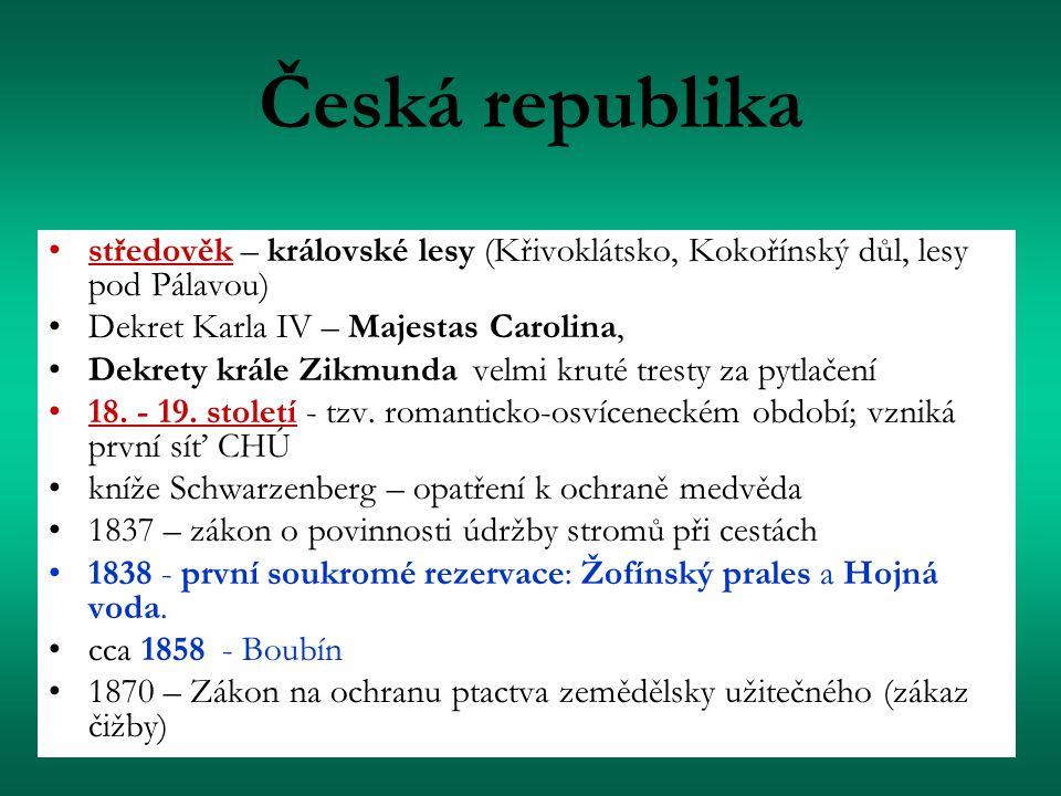Česká republika středověk – královské lesy (Křivoklátsko, Kokořínský důl, lesy pod Pálavou) Dekret Karla IV – Majestas Carolina,