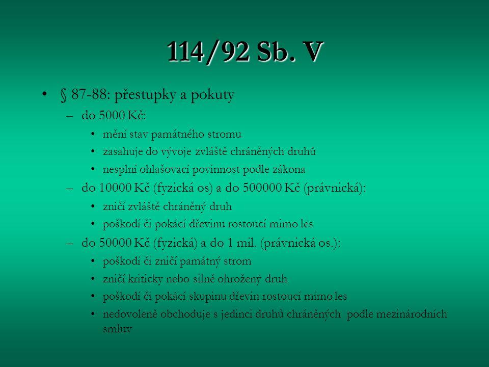 114/92 Sb. V § 87-88: přestupky a pokuty do 5000 Kč: