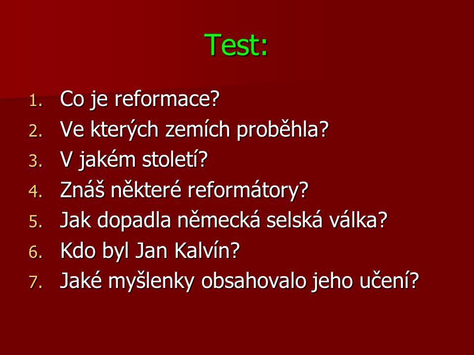 Test: Co je reformace Ve kterých zemích proběhla V jakém století