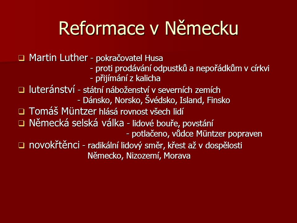 Reformace v Německu Martin Luther - pokračovatel Husa