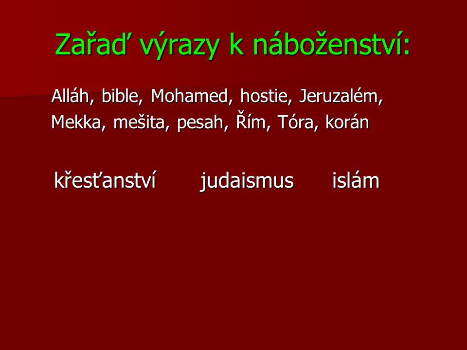 Zařaď výrazy k náboženství: