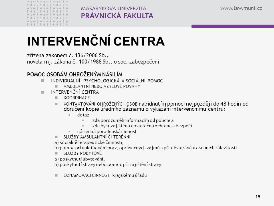 INTERVENČNÍ CENTRA zřízena zákonem č. 136/2006 Sb.,