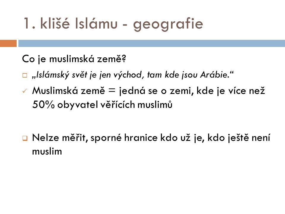 1. klišé Islámu - geografie