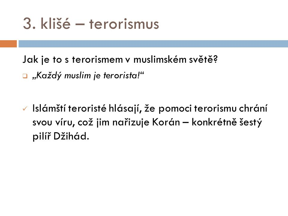 3. klišé – terorismus Jak je to s terorismem v muslimském světě