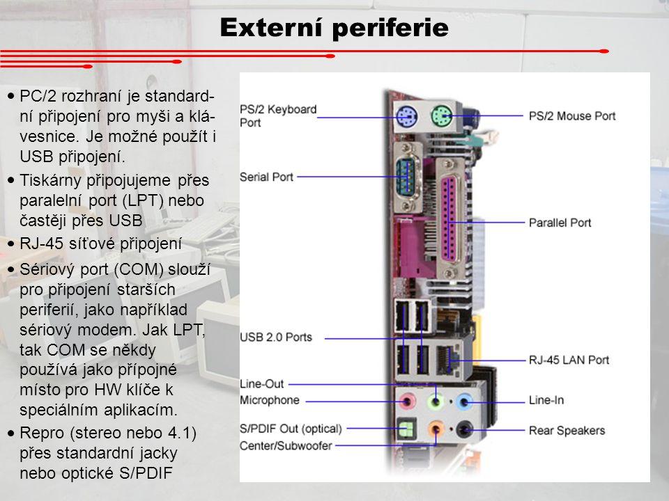 Externí periferie PC/2 rozhraní je standard-ní připojení pro myši a klá-vesnice. Je možné použít i USB připojení.