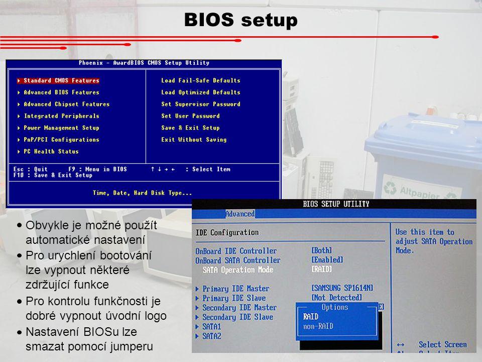 BIOS setup Obvykle je možné použít automatické nastavení