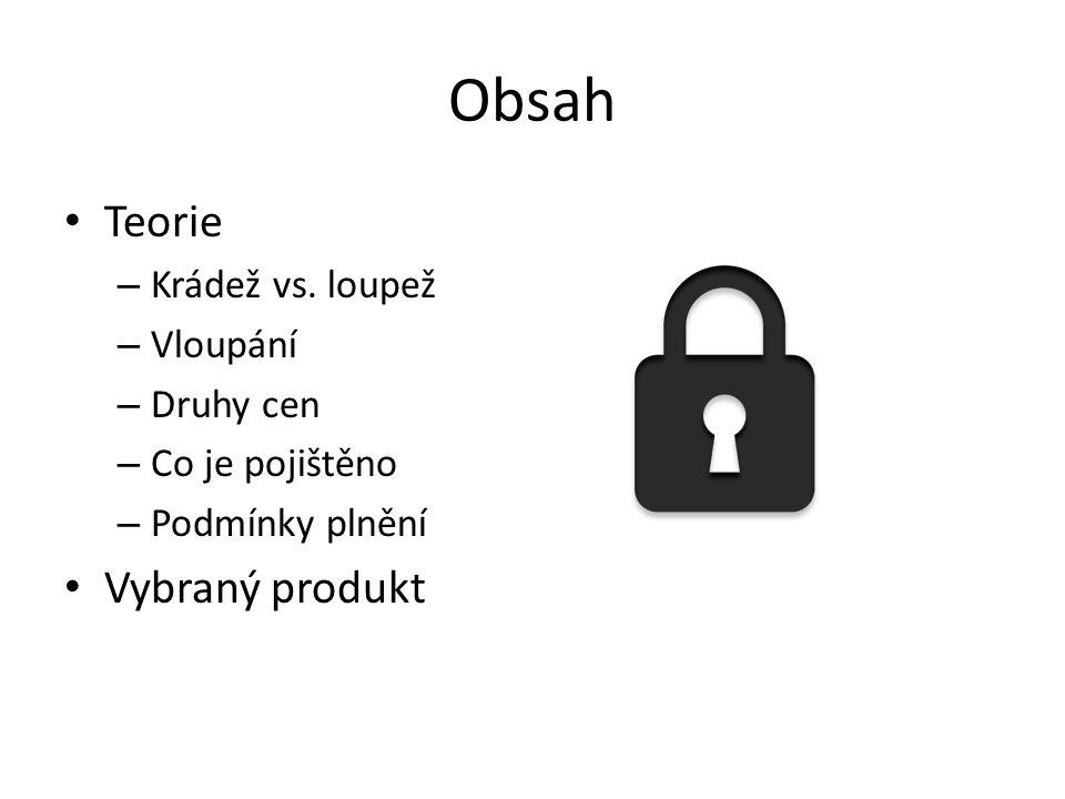 Obsah Teorie Vybraný produkt Krádež vs. loupež Vloupání Druhy cen