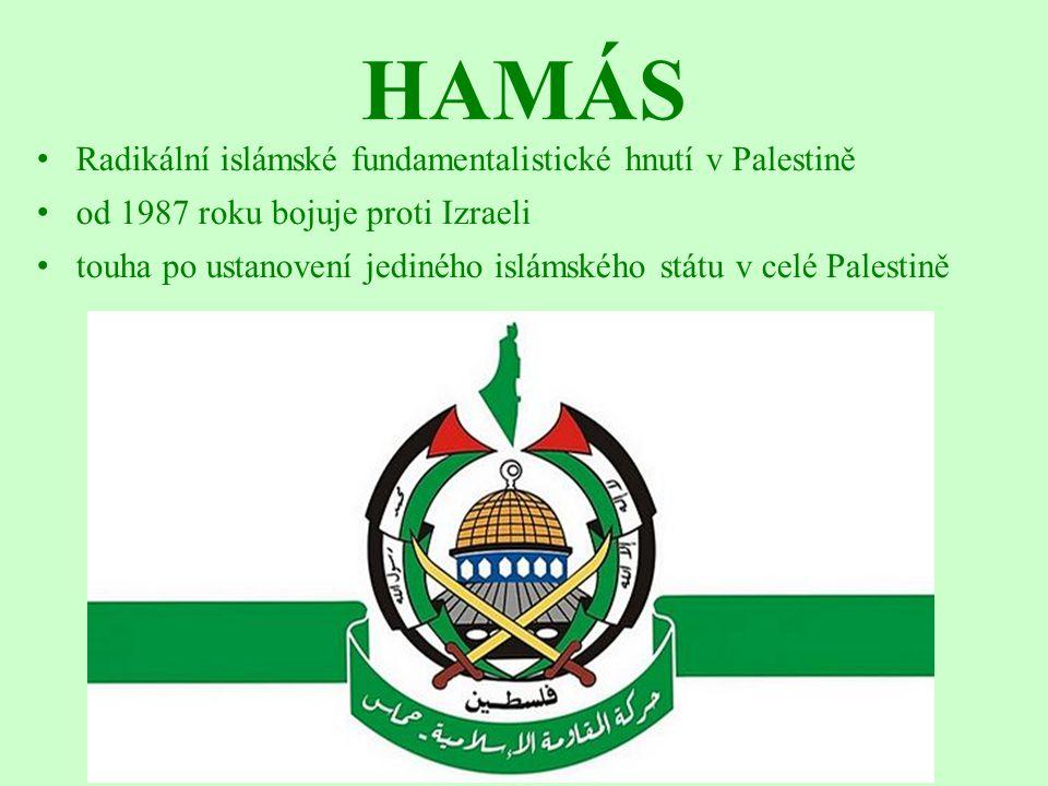 HAMÁS Radikální islámské fundamentalistické hnutí v Palestině