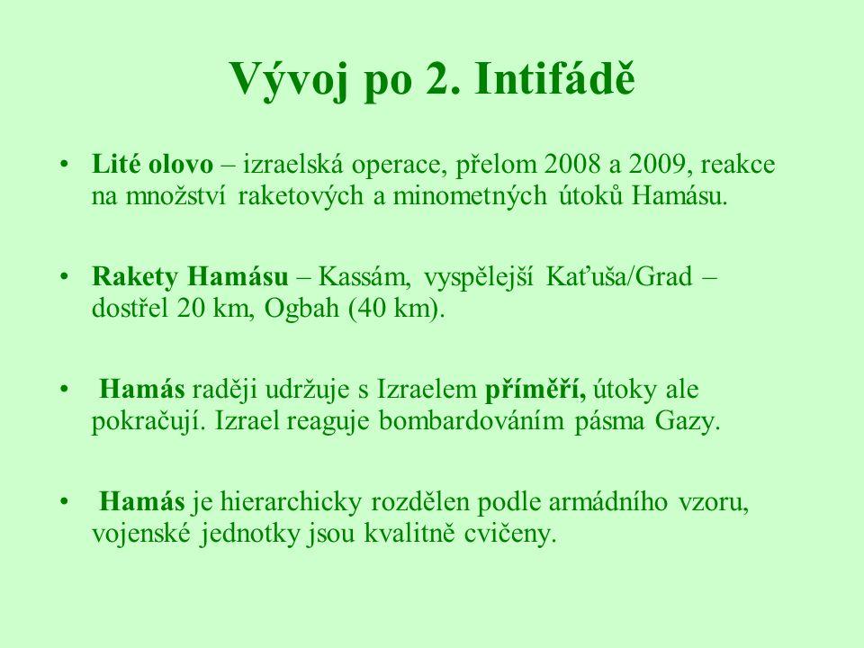 Vývoj po 2. Intifádě Lité olovo – izraelská operace, přelom 2008 a 2009, reakce na množství raketových a minometných útoků Hamásu.