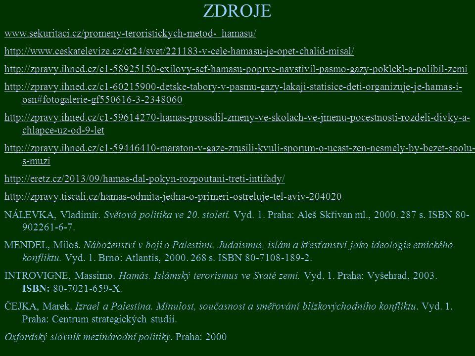 ZDROJE www.sekuritaci.cz/promeny-teroristickych-metod- hamasu/