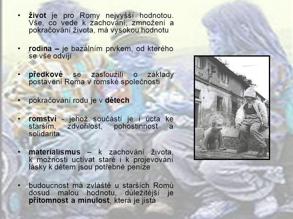 život je pro Romy nejvyšší hodnotou