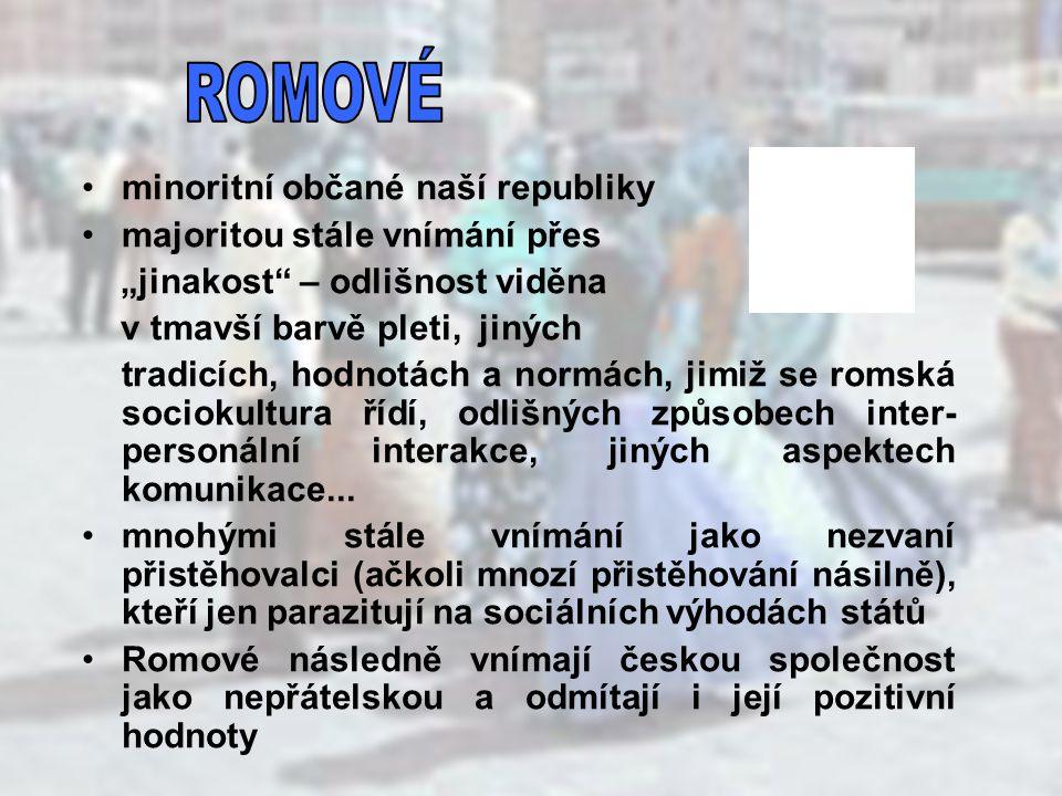 ROMOVÉ minoritní občané naší republiky majoritou stále vnímání přes