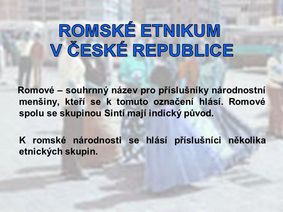 ROMSKÉ ETNIKUM V ČESKÉ REPUBLICE