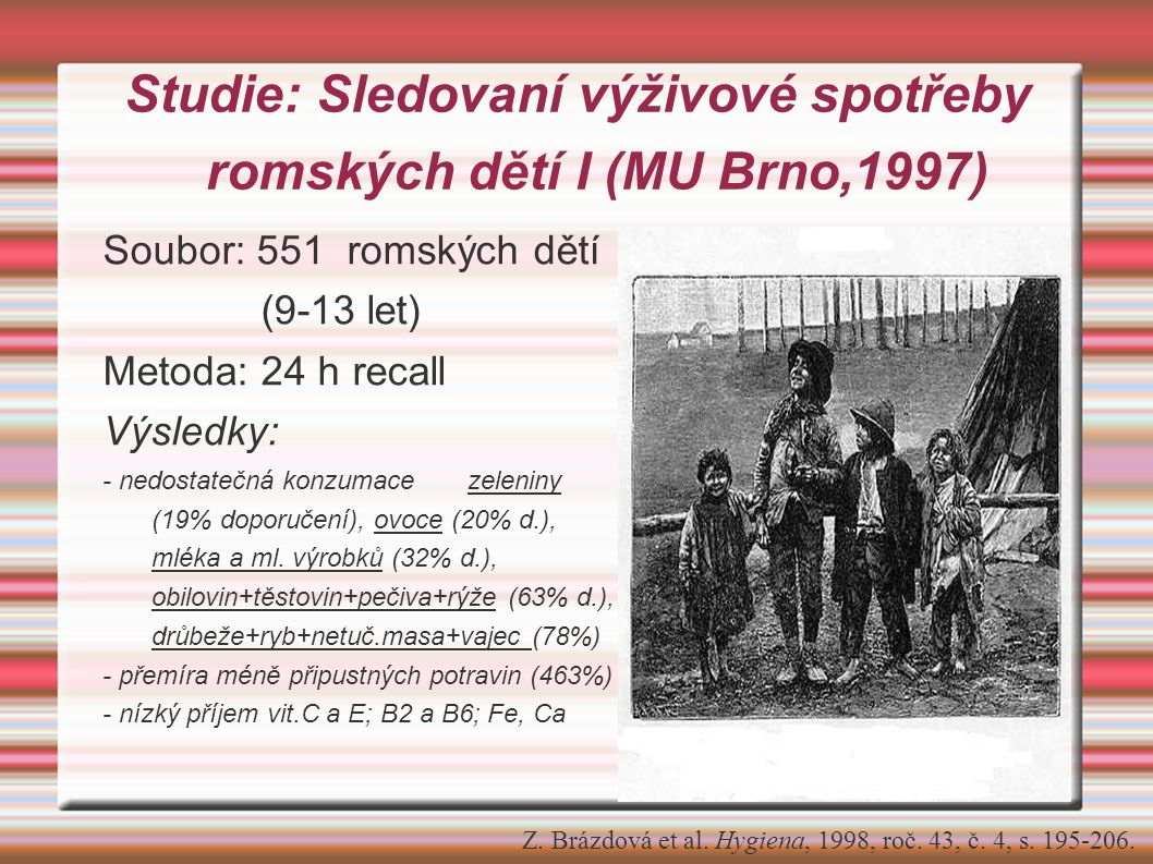Studie: Sledovaní výživové spotřeby romských dětí I (MU Brno,1997)