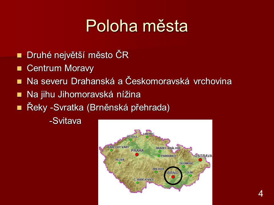 Poloha města Druhé největší město ČR Centrum Moravy