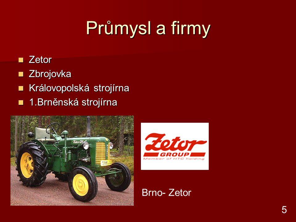 Průmysl a firmy Zetor Zbrojovka Královopolská strojírna