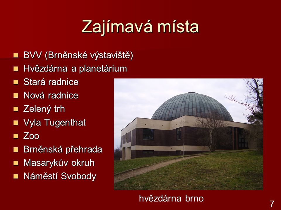 Zajímavá místa BVV (Brněnské výstaviště) Hvězdárna a planetárium