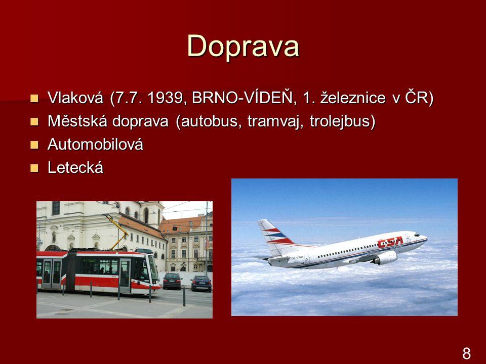 Doprava Vlaková (7.7. 1939, BRNO-VÍDEŇ, 1. železnice v ČR)